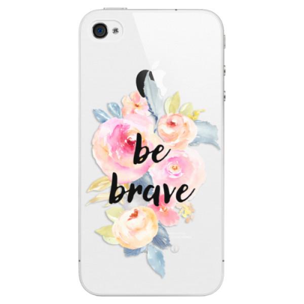 Plastové pouzdro iSaprio - Be Brave - iPhone 4/4S