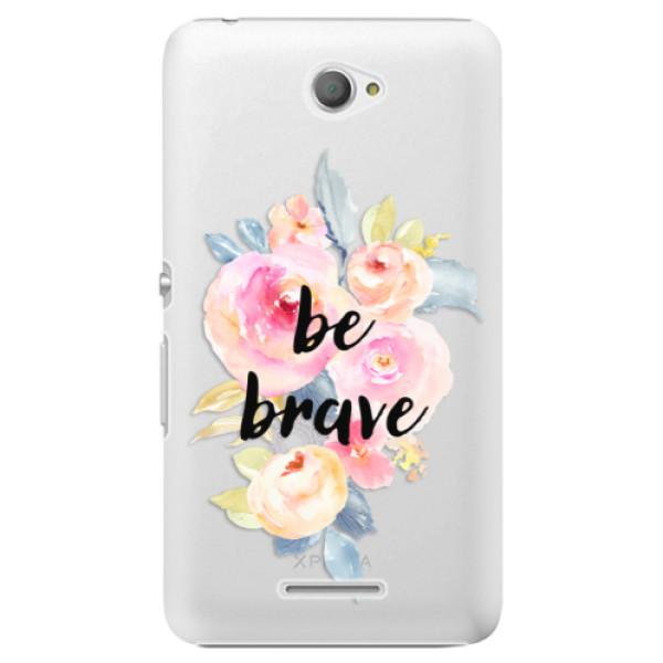 Plastové pouzdro iSaprio - Be Brave - Sony Xperia E4