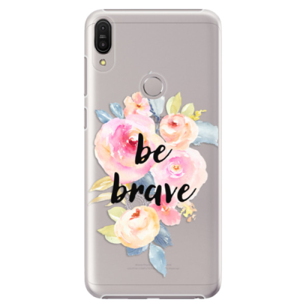 Plastové pouzdro iSaprio - Be Brave - Asus Zenfone Max Pro ZB602KL