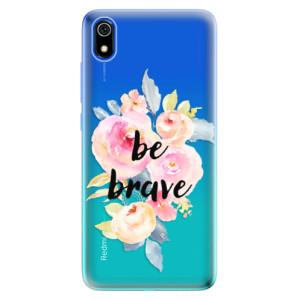 Silikonové odolné pouzdro iSaprio - Be Brave na mobil Xiaomi Redmi 7A