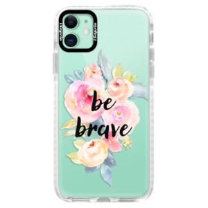 Silikonové pouzdro Bumper iSaprio - Be Brave na mobil Apple iPhone 11