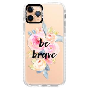 Silikonové pouzdro Bumper iSaprio - Be Brave na mobil Apple iPhone 11 Pro