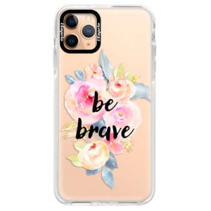 Silikonové pouzdro Bumper iSaprio - Be Brave na mobil Apple iPhone 11 Pro Max