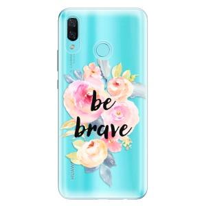 Odolné silikonové pouzdro iSaprio - Be Brave na mobil Huawei Nova 3