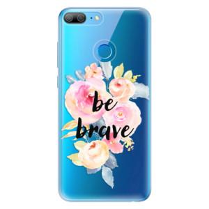Odolné silikonové pouzdro iSaprio - Be Brave na mobil Honor 9 Lite