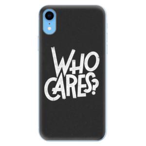 Odolné silikonové pouzdro iSaprio - Who Cares na mobil Apple iPhone XR