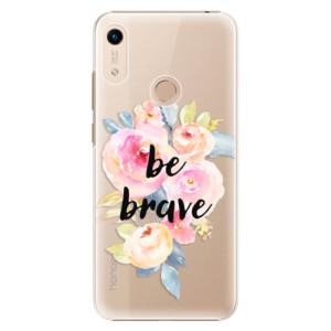 Plastové pouzdro iSaprio - Be Brave na mobil Honor 8A