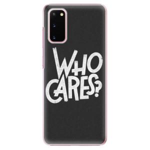 Plastové pouzdro iSaprio - Who Cares na mobil Samsung Galaxy S20