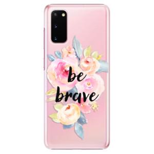 Plastové pouzdro iSaprio - Be Brave na mobil Samsung Galaxy S20