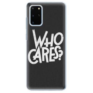 Plastové pouzdro iSaprio - Who Cares na mobil Samsung Galaxy S20 Plus