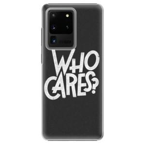 Plastové pouzdro iSaprio - Who Cares na mobil Samsung Galaxy S20 Ultra