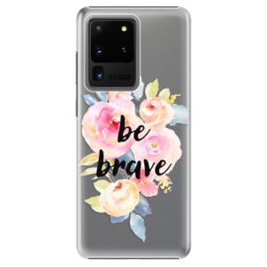 Plastové pouzdro iSaprio - Be Brave na mobil Samsung Galaxy S20 Ultra