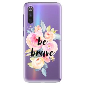 Plastové pouzdro iSaprio - Be Brave na mobil Xiaomi Mi 9 SE
