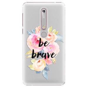Plastové pouzdro iSaprio - Be Brave na mobil Nokia 6.1