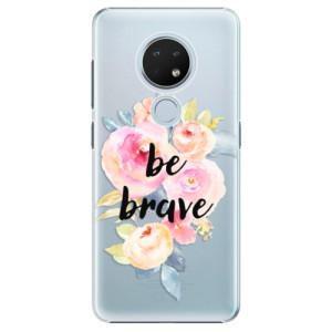 Plastové pouzdro iSaprio - Be Brave na mobil Nokia 6.2