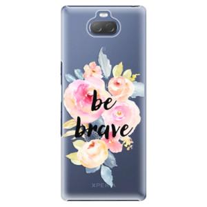 Plastové pouzdro iSaprio - Be Brave na mobil Sony Xperia 10