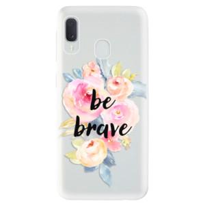 Odolné silikonové pouzdro iSaprio - Be Brave na mobil Samsung Galaxy A20e