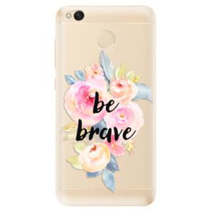 Odolné silikonové pouzdro iSaprio - Be Brave na mobil Xiaomi Redmi 4X