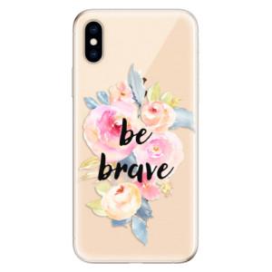 Odolné silikonové pouzdro iSaprio - Be Brave na mobil Apple iPhone XS