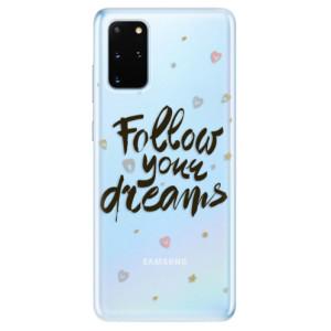 Odolné silikonové pouzdro iSaprio - Follow Your Dreams - black na mobil Samsung Galaxy S20 Plus