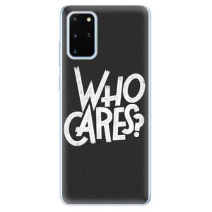 Odolné silikonové pouzdro iSaprio - Who Cares na mobil Samsung Galaxy S20 Plus
