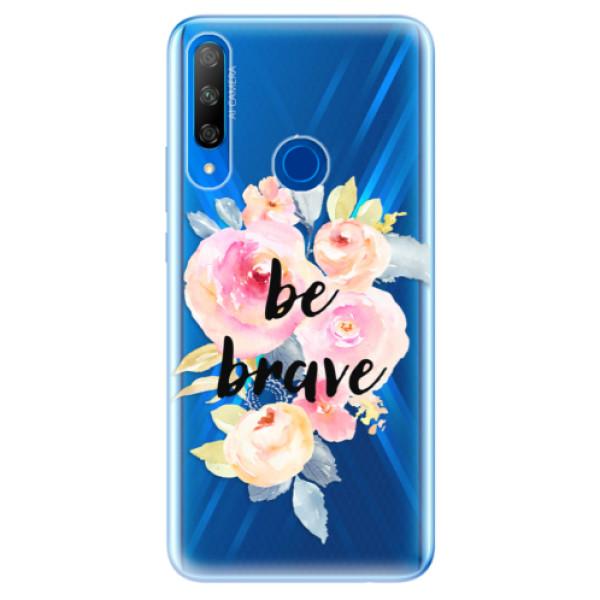 Odolné silikonové pouzdro iSaprio - Be Brave - Huawei Honor 9X