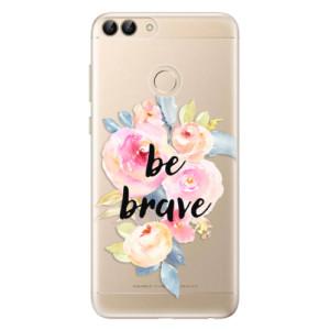 Odolné silikonové pouzdro iSaprio - Be Brave na mobil Huawei P Smart