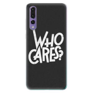Odolné silikonové pouzdro iSaprio - Who Cares na mobil Huawei P20 Pro