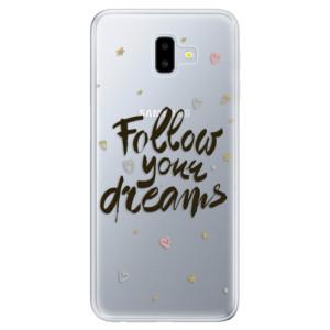 Odolné silikonové pouzdro iSaprio - Follow Your Dreams - black na mobil Samsung Galaxy J6 Plus