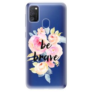 Odolné silikonové pouzdro iSaprio - Be Brave na mobil Samsung Galaxy M21