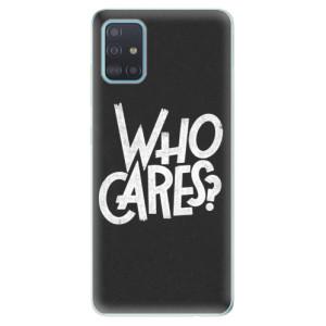 Odolné silikonové pouzdro iSaprio - Who Cares na mobil Samsung Galaxy A51