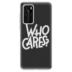 Plastové pouzdro iSaprio - Who Cares - na mobil Huawei P40