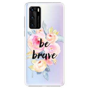 Plastové pouzdro iSaprio - Be Brave - na mobil Huawei P40