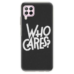 Plastové pouzdro iSaprio - Who Cares - na mobil Huawei P40 Lite