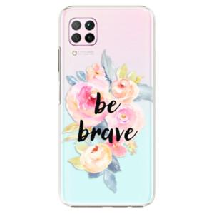 Plastové pouzdro iSaprio - Be Brave - na mobil Huawei P40 Lite