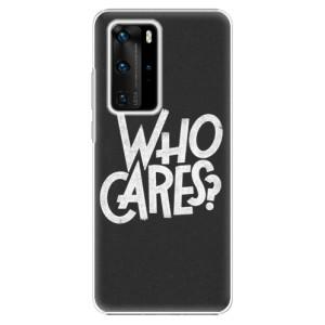 Plastové pouzdro iSaprio - Who Cares - na mobil Huawei P40 Pro