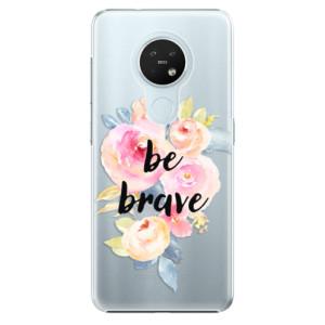 Plastové pouzdro iSaprio - Be Brave - na mobil Nokia 7.2
