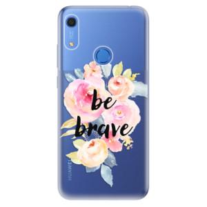 Odolné silikonové pouzdro iSaprio - Be Brave - na mobil Huawei Y6s