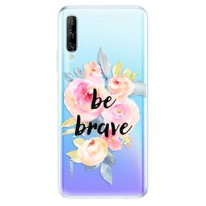 Odolné silikonové pouzdro iSaprio - Be Brave - na mobil Huawei P Smart Pro