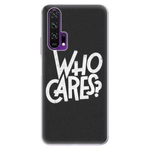 Silikonové pouzdro iSaprio - Who Cares na mobil Honor 20 Pro