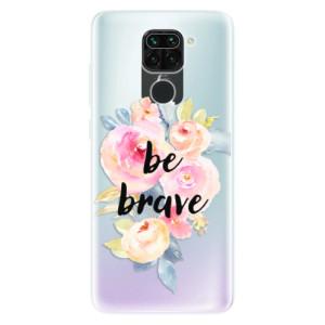 Silikonové pouzdro iSaprio - Be Brave na mobil Xiaomi Redmi Note 9