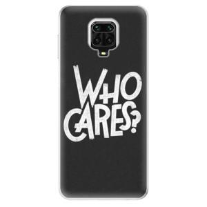 Silikonové pouzdro iSaprio - Who Cares na mobil Xiaomi Redmi Note 9 Pro / Xiaomi Redmi Note 9S