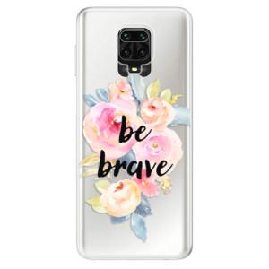 Silikonové pouzdro iSaprio - Be Brave na mobil Xiaomi Redmi Note 9 Pro / Xiaomi Redmi Note 9S