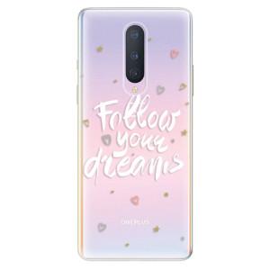 Silikonové pouzdro iSaprio - Follow Your Dreams - white na mobil OnePlus 8