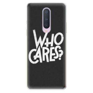Silikonové pouzdro iSaprio - Who Cares na mobil OnePlus 8