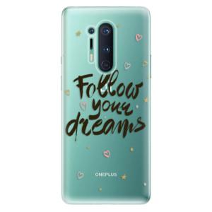 Silikonové pouzdro iSaprio - Follow Your Dreams - black na mobil OnePlus 8 Pro