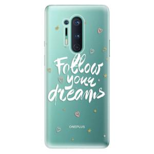 Silikonové pouzdro iSaprio - Follow Your Dreams - white na mobil OnePlus 8 Pro