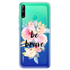 Odolné silikonové pouzdro iSaprio - Be Brave na mobil Huawei P40 Lite E
