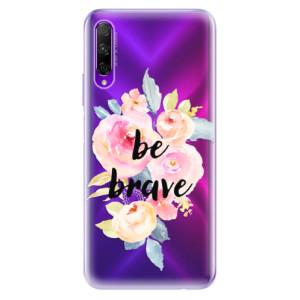 Odolné silikonové pouzdro iSaprio - Be Brave na mobil Honor 9X Pro