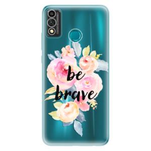 Odolné silikonové pouzdro iSaprio - Be Brave na mobil Honor 9X Lite